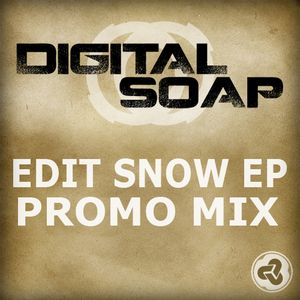 """Edit Snow EP"" Promo Mix by DIGITAL SOAP"