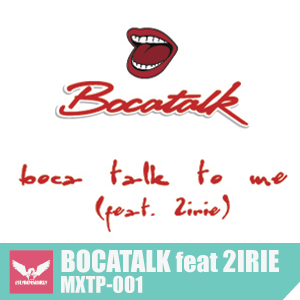 Bocatalk ft. 2irie - Boca, Talk To Me