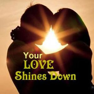 Your Love Shines down