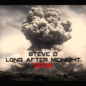 Steve D - Long After Midnight 2006