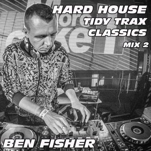 Ben Fisher - Hard House Tidy Classics - Mix 2