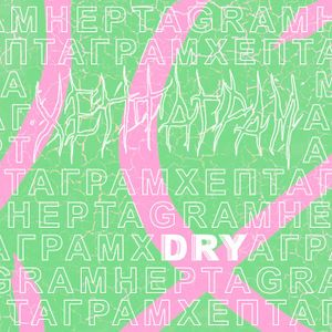 dry – HEPTAGRAM 002