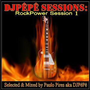 DJPêPê Sessions: RockPower Session 1