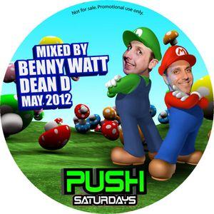 PUSH SATURDAYS - DEAN D & BENNY WATT MAY 2012
