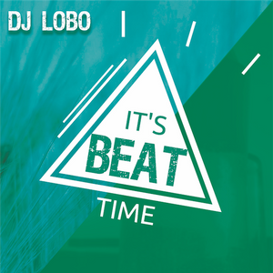 IT'S BEAT TIME - DJ LOBO