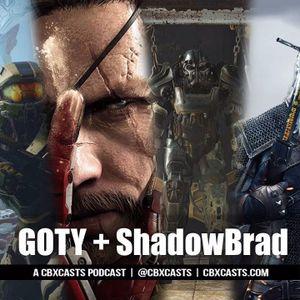 GOTY 2015 + ShadowBrad