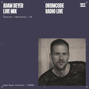 DCR581 – Drumcode Radio Live – Adam Beyer live from Parklife, Manchester