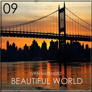 Beautiful World Episode 09 (Mixed By Ivan Melendez)