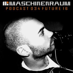 Maschinenrum Podcast 034 - Future 16