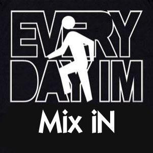 Dj Elb - Everyday I'm Mix iN 2