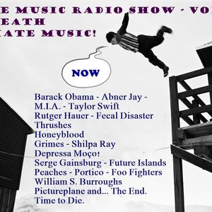 I Hate Music Radio Show - Vol. 3 - The Death of I Hate Music