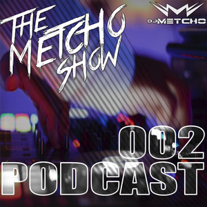DJ Metcho - The Metcho Show 002 @Redirect Radio ( 30.07.2017 )