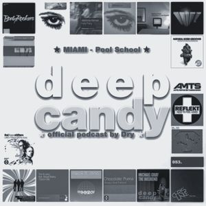 Deep Candy 053 ★ official podcast by Dry ★ Miami Pool School