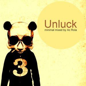 [unluck] minimal session mixed by Ac Rola ...ENJOY !!!