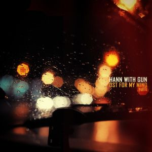 Hann with Gun - Ost for My mind [part 08]