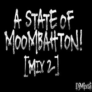 A State of Moombahton! [Mix 2]