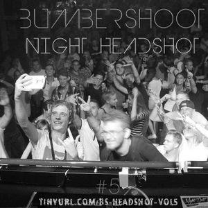 BumberShoot aka BenDub & DjDawed - Night HeadShot #5 BEST MIX