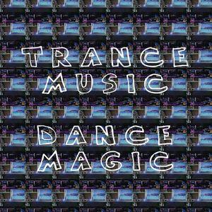 Trance Music - Dance Magic