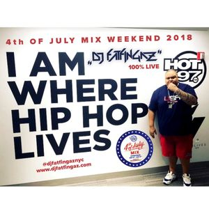 "DJ FATFINGAZ ""LIVE ON HOT 97"" 4TH OF JULY WEEKEND 2018"