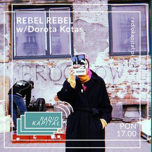 RADIO KAPITAŁ: Rebel Rebel /Dorota Kotas (10-02-2020)