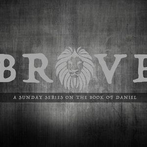 Week 3 - Brave - Pastor JP Vick - 8-30-15