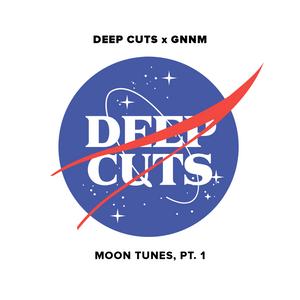 Deep Cuts x GNNM — Moon Tunes, Pt.1