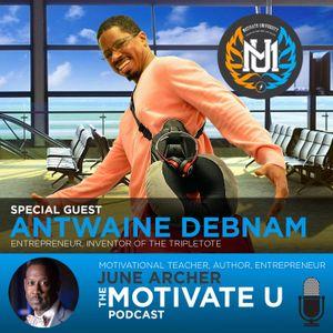 Motivate U! with June Archer Feat. Antwaine Debnam