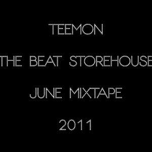 Teemon - the Beat Storehouse June Mixtape