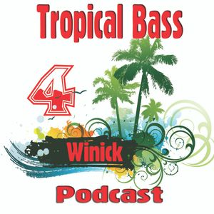 Tropical Bass VK Podcast 4 - Mixed by Winick