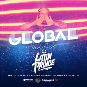 """DJ LATIN PRINCE """"Globalization Mix""""  Aired (June 1st 2019) SiriusXM Channel 13 Host: AstraOnAir"""