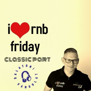 i love rnb friday - classic part by EDGAR