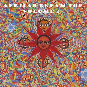African Dream Pop  Vol 2