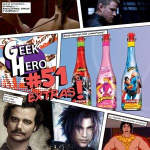 GEEK HERO #51 – EXTRAS! Bastidores, Erros e Sobras!