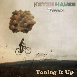 Kevin Hayes - Toning It Up (LIVE #9 FEB 13, 2013)