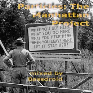 Particles: The Manhattan Project