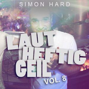 DJ Simon Hard - Laut, Heftig, Geil! Vol.8