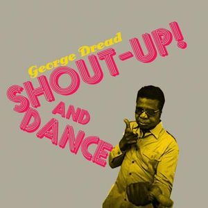 Dj George Dread/Shout up and dance vol.1/