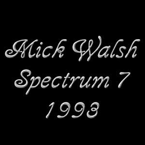 Mick Walsh Spectrum 7 1993