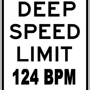 Deep speed limit 124 bpm