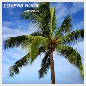LOVERS ROCK JAPANESE