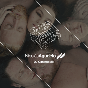 Nicolas Agudelo - GusGus DJ Contest Mix March 2015