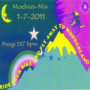 MoebiusMix 1-7-2011 - ride your bike and fly away to wonderland