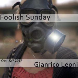 Gianrico Leoni - Foolish Sunday - Oct. 22nd 2017