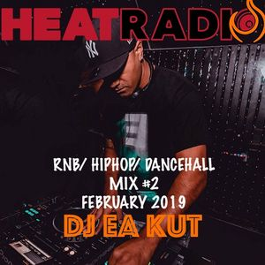 RNB/HIPHOP/DANCEHALL MIX #2 - DJ EA KUT LIVE ON HEAT RADIO (February 2019)