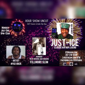 "7-3-17 - IIourshow UNCUT on uTm Radio "" NYCE BUCK, FILLMORE SLIM, JUST-ICE call in """