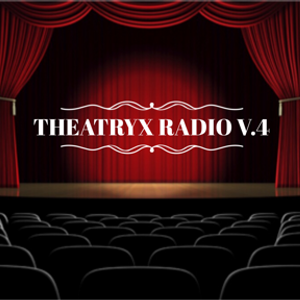 Theatryx Radio Act 4