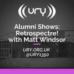 Alumni Shows: Retrospectre! with Matt Windsor 19/06/2021