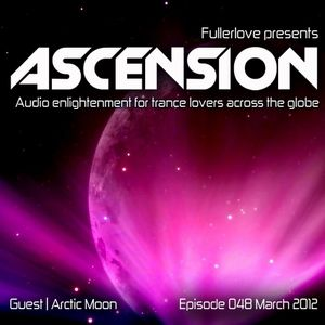 Ascension with Fullerlove Episode 048 (March 2012) Ft Arctic Moon