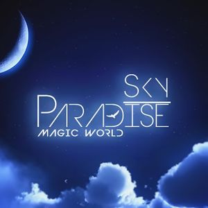 Sky Paradise - Magic World #023 [25.01.2016]