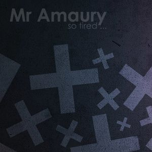 Mr Amaury // So tired // House Music